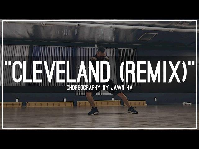 Machine Gun Kelly Cleveland (remix) | Choreography by Jawn Ha