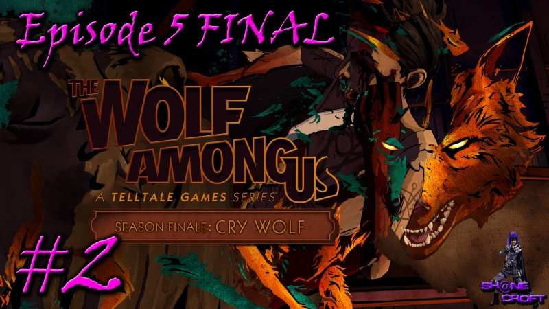 Let's Play The Wolf Among Us Ep 5 15 [Финал. Вердикт вынесен]