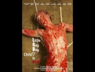 Маленький мальчик гей, христос мёртв / little gay boy, christ is dead (2012)