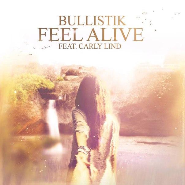 Bullistik - Feel Alive Feat. Carly Lind (Original Mix)
