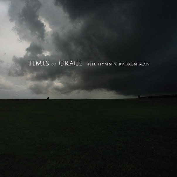 Times of Grace - The Hymn of a Broken Man (2011)