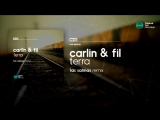 Carlin &amp Fil - Terra ( Las Salinas Remix )