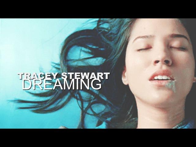 Tracey Stewart | ˈdriːmɪŋ/ NOUN [TYC]