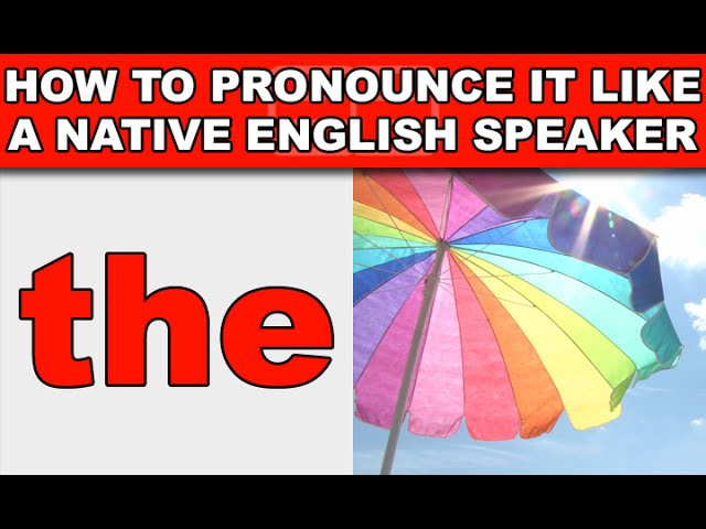 How to Pronounce The Like a Native English Speaker - EnglishAnyone com