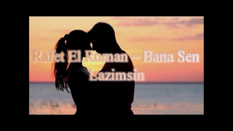 Rafet El Roman -- Bana Sen Lazimsin (русский перевод)