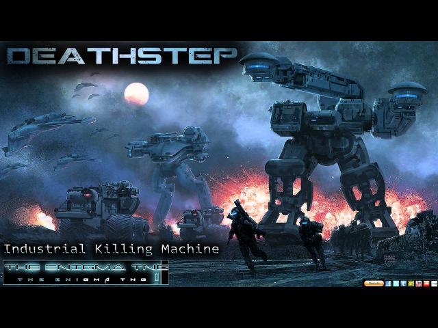 [Deathstep] The Enigma TNG - Industrial Killing Machine