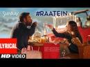 SHIVAAY RAATEIN -- Lyrical Video Song   Jasleen Royal   Ajay Devgn