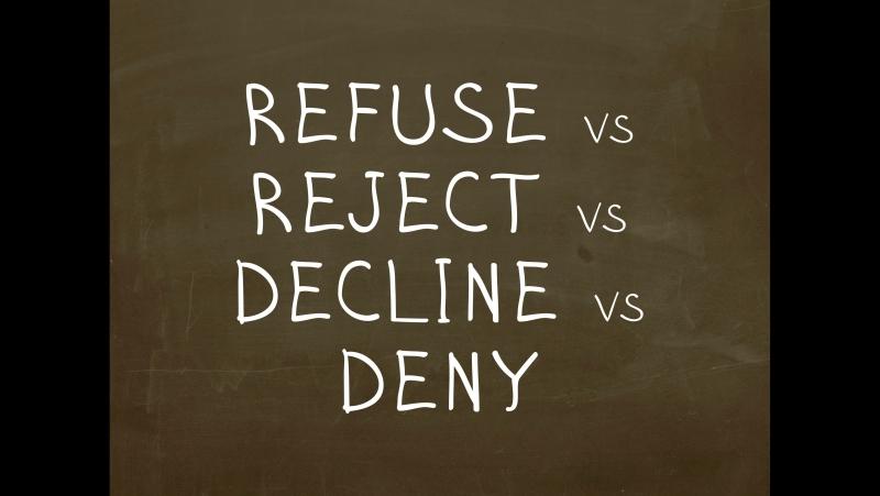 Какая разница между Refuse Reject Decline Deny Простой Английский