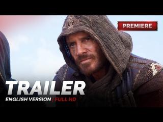 ENG | Трейлер №1: «Кредо убийцы / Assassin's Creed» 2016