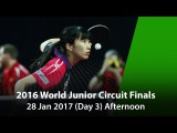 2016 ITTF World Junior Circuit Finals - Day 3 (Afternoon)