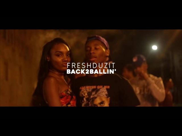 FreshDuzIt - Back2Ballin'