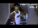 NBA Funny Moments Bloopers of All Time - Vol. 2