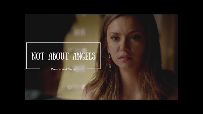Damon and Elena - Not About Angels