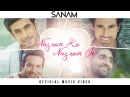 Sanam - Nazron Ko Nazron Se (Official Music Video) SANAMoriginal