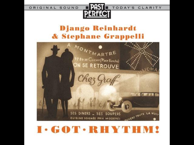 Django Reinhardt Stephane Grappelli - I Got Rhythm (Past Perfect) [Full Album]