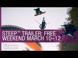 Steep Trailer: Free Weekend - March 10-12