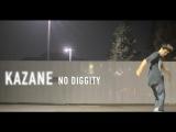 Kazane - No Diggity