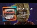Fox On The Run The Sweet Guardians of the Galaxy Vol 2 Official Soundtrack