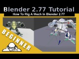 How To Rig A Mech In Blender 2.77