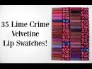LIP SWATCHES: 35 LIMECRIME VELVETINES