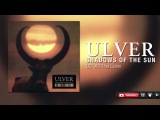Ulver- All The Love (Shadows Of The Sun)