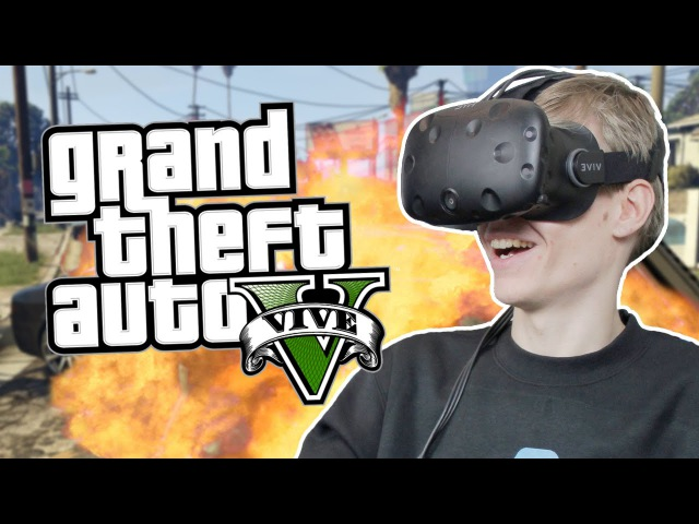 GRAND THEFT AUTO VIVE | GTA 5 VR | ГТА 5 виртуальная реальность