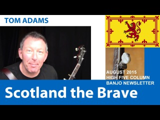 Scotland the Brave: Bluegrass Banjo by Tom Adams