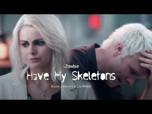 IZombie [AU] - Blaine DeBeersLiv Moore - Have My Skeletons