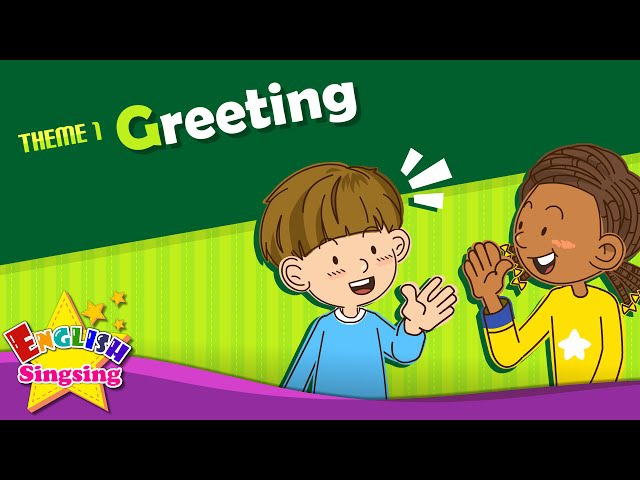 Theme 1. Greeting - Good morning. Good bye.   ESL Song Story - Learning English for Kids