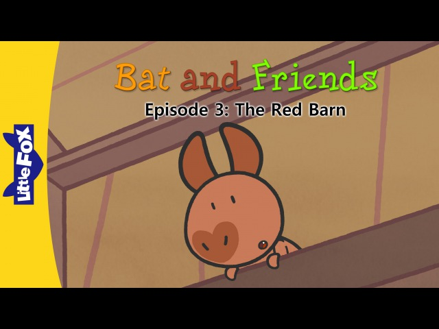 Bat and Friends 3 The Red Barn Level 1 By Little Fox