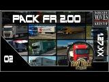 [02] EURO TRUCK SIMULATOR 2 - Pack FR Entreprises 2.00 for 1.27.xx ( 1080 | 60FPS)