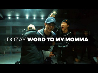 Dozay - Word to my momma (Dance. JayB)