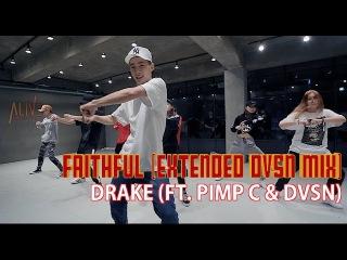 FAITHFUL(EXTENDED DVSN MIX ) - DRAKE(FEAT.PIMP C DVSN ) /DORI CHOREOGRAPHY