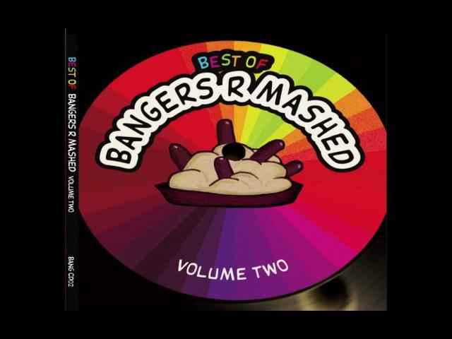 Bangers R Mashed - Nuff Edits