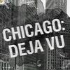 Chicago: Deja Vu [Чикаго: Дежа Вю]