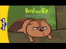 Bird and Kip 7: Kip Is Bored | Level 2 | By Little Fox