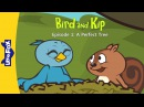 Bird and Kip 1: A Perfect Tree | Level 2 | By Little Fox
