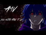 AMV / Ayato Kirishima / You Gotta Fire Up [I'm So Sorry]