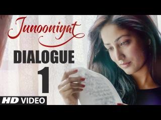 JUNOONIYAT Dialogue Promo - Tumhara Koi Chakar Wakar Toh Nahi Hai | Pulkit Samrat, Yami Gautam