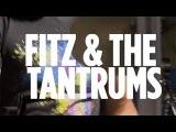 Fitz &amp The Tantrums -