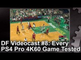 [4K] DF Videocast 8: Every Native 4K 60fps PS4 Pro Game Tested!