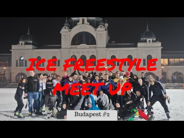 Budapest 2 - Ice Freestyle Meet Up