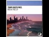 Tempo Giusto pres. Gabriel Thomas ft. Catie Leta - Break Free (Original Mix)