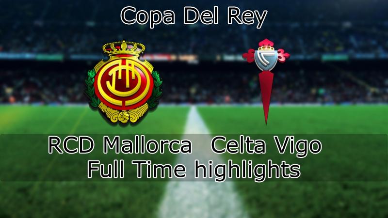 RCD Mallorca - Celta Vigo   Copa Del Rey   1/8 play-off   2nd game