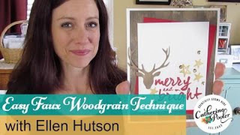 Easy Faux Woodgrain Technique and Ellen Hutson stamp release