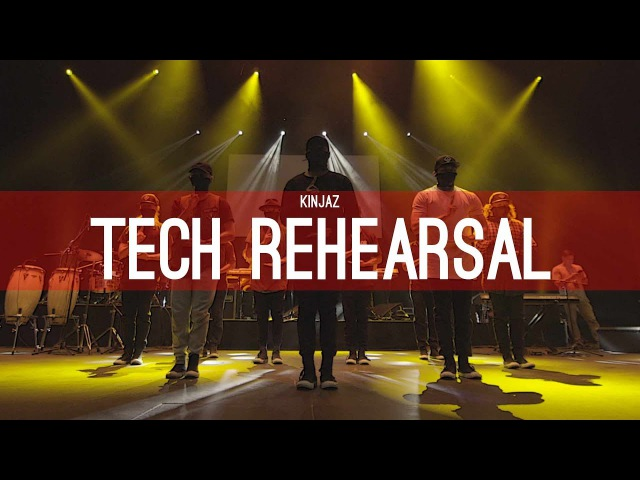 Kinjaz | Tech Rehearsal