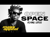 Open Space: Flying Lotus
