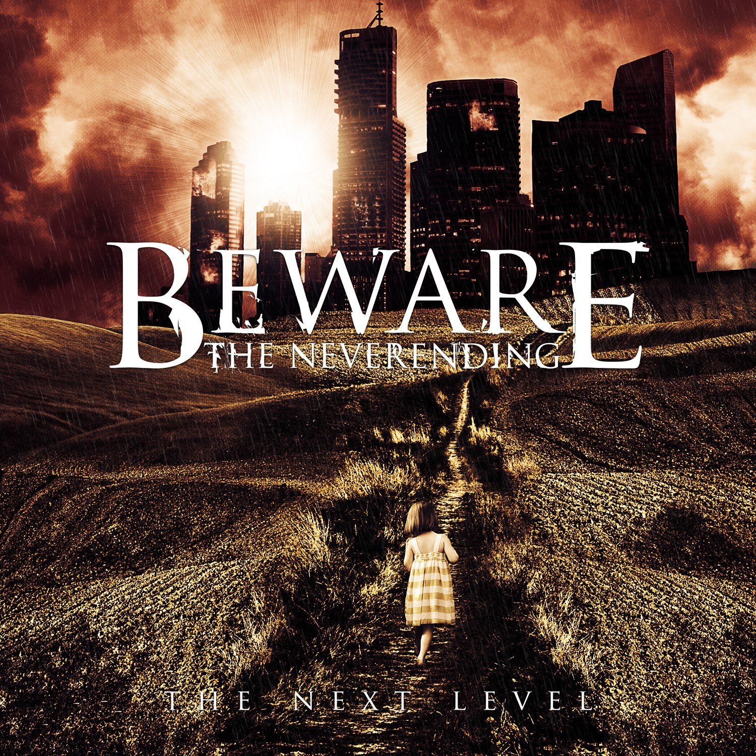 Beware the Neverending - The Next Level (2011)
