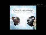 Omar Sosa &amp Seckou Keita - Mining-Nah (feat. Gustavo Ovalles)
