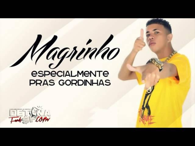 Mc Magrinho Vem Gordinhas ( Dj Reizin ) Lançamento 2013